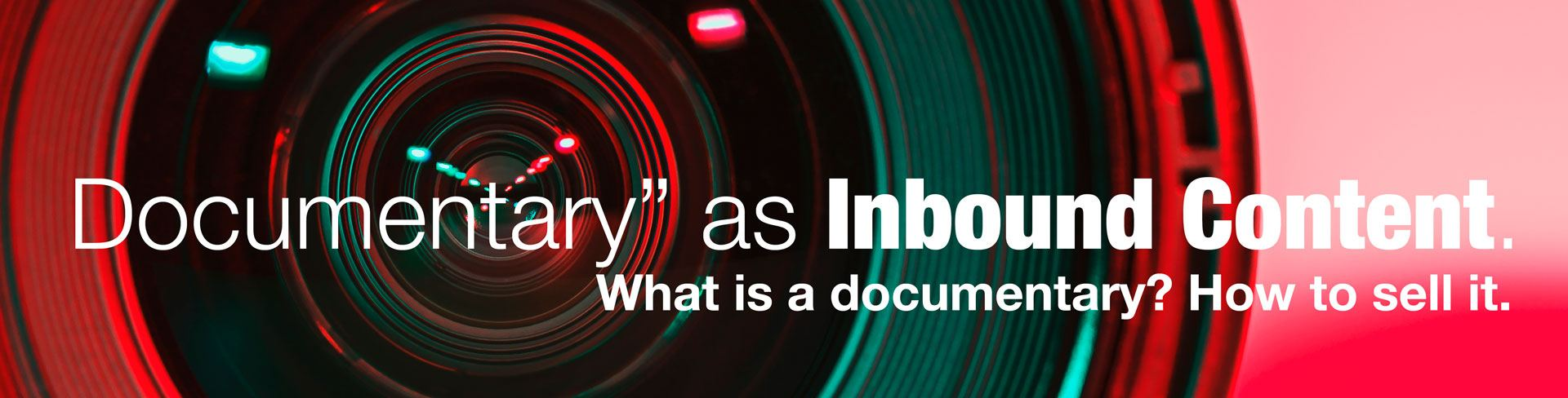 documentary inbound content